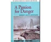 Szczegóły książki A PASSION FOR DANGER