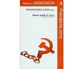 Szczegóły książki MOSKIEWSKA SAGA - 3 TOMY