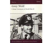 Szczegóły książki GREY WOLF: U-BOAT CREWMAN OF WORLD WAR II (OSPREY PUBLISHING)