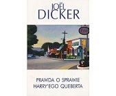 Szczegóły książki PRAWDA O SPRAWIE HARRY'EGO QUEBERTA