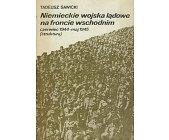 Szczegóły książki NIEMIECKIE WOJSKA LĄDOWE NA FRONCIE WSCHODNIM