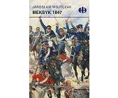 Szczegóły książki MEKSYK 1847 (HISTORYCZNE BITWY)