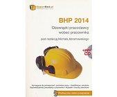 Szczegóły książki BHP 2014. OBOWIĄZKI PRACODAWCY WOBEC PRACOWNIKA