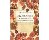 Szczegóły książki OBLICZA STAROŚCI. BIOGRAFIA JAKO ŹRÓDŁO CZYNNIKÓW ADAPTACYJNYCH