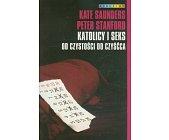 Szczegóły książki KATOLICY I SEKS. OD CZYSTOŚCI DO CZYŚĆCA