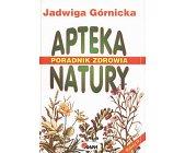Szczegóły książki APTEKA NATURY - PORADNIK ZDROWIA