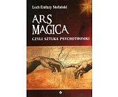 Szczegóły książki ARS MAGICA CZYLI SZTUKA PSYCHOTRONIKI