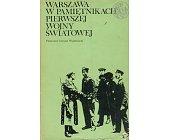 Szczegóły książki WARSZAWA W PAMIĘTNIKACH PIERWSZEJ WOJNY ŚWIATOWEJ (BIBLIOTEKA SYRENKI)