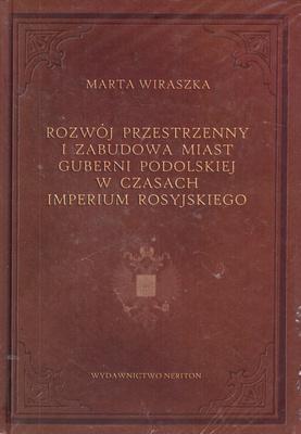 ROZWÓJ PRZESTRZENNY I ZABUDOWA MIAST GUBERNI PODOLSKIEJ W CZASACH...