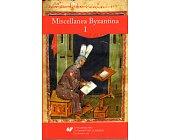 Szczegóły książki MISCELLANEA BYZANTINA - I