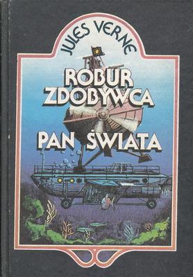 ROBUR ZDOBYWCA, PAN ŚWIATA