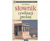 Szczegóły książki SŁOWNIK CYWILIZACJI GRECKIEJ