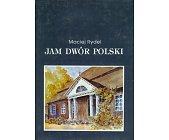 Szczegóły książki JAM DWÓR POLSKI