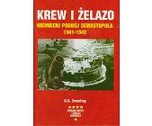 Szczegóły książki KREW I ŻELAZO - NIEMIECKI PODBÓJ SEWASTOPOLA 1941-1942