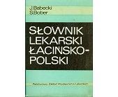 Szczegóły książki SŁOWNIK LEKARSKI ŁACIŃSKO-POLSKI
