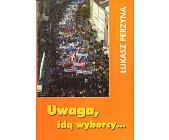 Szczegóły książki UWAGA, IDĄ WYBORCY...