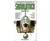 Szczegóły książki ILUSTROWANY PRZEWODNIK PO SAMOLOTACH NATO