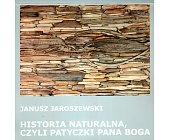 Szczegóły książki HISTORIA NATURALNA, CZYLI PATYCZKI PANA BOGA