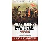 Szczegóły książki PRZEDMURZE CYWILIZACJI. POLSKA 1000 LAT NA STRAŻY EUROPY