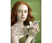 Szczegóły książki BIAŁA JAK MLEKO CZERWONA KREW