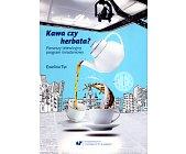 Szczegóły książki KAWA CZY HERBATA?