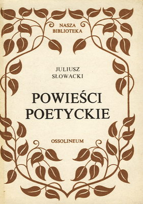 Znalezione obrazy dla zapytania Juliusz Słowacki Powieści poetyckie