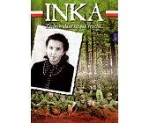 Szczegóły książki INKA. ZACHOWAŁAM SIĘ JAK TRZEBA...