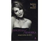 Szczegóły książki SINGIELKA/SENIORKA (NIEPOTRZEBNE SKREŚLIĆ)