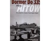 Szczegóły książki DORNIER DO 335 THE LUFTWAFFES FASTEST PISTON-ENGINE FIGHTER