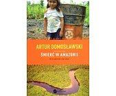 Szczegóły książki ŚMIERĆ W AMAZONII