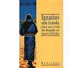"Szczegóły książki IGNATIUS VON LOYOLA ""ALLEIN UND ZU FUSS"""