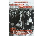 Szczegóły książki TĘDY PRZESZŁA WARSZAWA