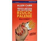 Szczegóły książki PROSTA METODA JAK SKUTECZNIE RZUCIĆ PALENIE - DLA KOBIET