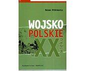 Szczegóły książki WOJSKO POLSKIE W XX WIEKU