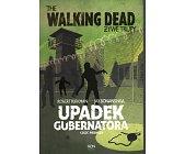 Szczegóły książki THE WALKING DEAD - ŻYWE TRUPY - UPADEK GUBERNATORA - CZĘŚĆ PIERWSZA