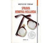 Szczegóły książki SPRAWA HENRYKA HOLLANDA
