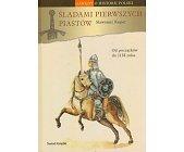 Szczegóły książki ŚLADAMI PIERWSZYCH PIASTÓW