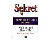 Szczegóły książki SEKRET. TAJEMNICA WIELKICH LIDERÓW