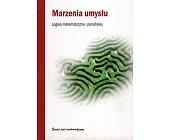 Szczegóły książki MARZENIA UMYSŁU. LOGIKA MATEMATYCZNA I PARADOKSY