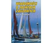Szczegóły książki WIADOMOŚCI O JACHTACH ŻAGLOWYCH