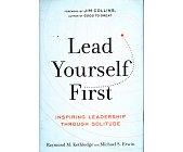 Szczegóły książki LEAD YOURSELF FIRST: INSPIRING LEADERSHIP THROUGH SOLITUDE
