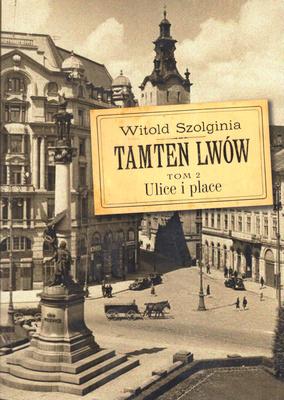 TAMTEN LWÓW - TOM 2 - ULICE I PLACE