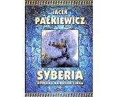 Szczegóły książki SYBERIA. WYPRAWA NA BIEGUN ZIMNA