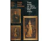 Szczegóły książki DZIEJE TEATRU POLSKIEGO - TOM III - TEATR POLSKI OD 1863 R. DO SCHYŁKU XIX WIEKU