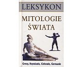 Szczegóły książki MITOLOGIE ŚWIATA - LEKSYKON