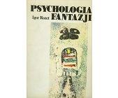 Szczegóły książki PSYCHOLOGIA FANTAZJI