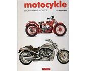 Szczegóły książki MOTOCYKLE. LEGENDARNE MODELE