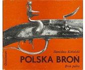 Szczegóły książki POLSKA BROŃ - BROŃ PALNA