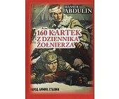 Szczegóły książki 160 KARTEK Z DZIENNIKA ŻOŁNIERZA