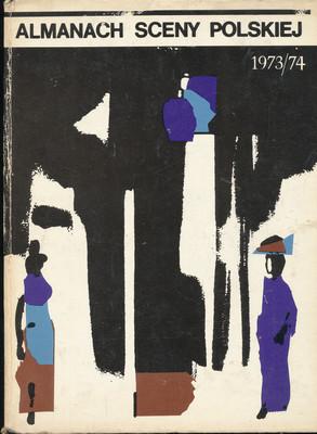 ALMANACH SCENY POLSKIEJ 1973/1974